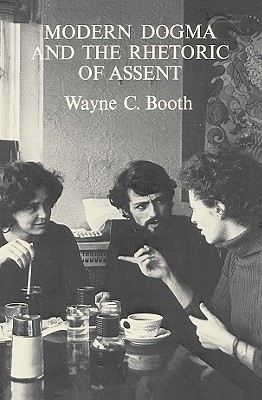 Image for Modern Dogma and the Rhetoric of Assent (Ward-Phillips Lectures in English Language and Literature ; V. 5)