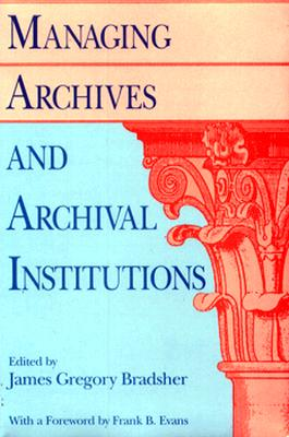 Image for Managing Archives and Archival Institutions