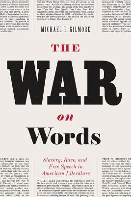 Image for The War on Words: Slavery, Race, and Free Speech in American Literature