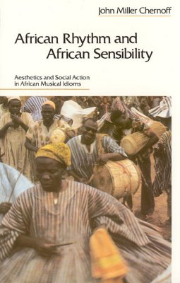 Image for African Rhythm and African Sensibility: Aesthetics and Social Action in African Musical Idioms