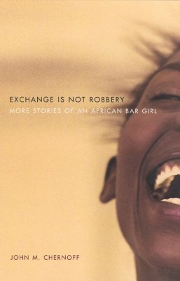 Image for Exchange Is Not Robbery: More Stories of an African Bar Girl