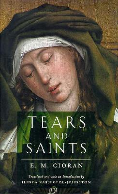 Tears and Saints, Cioran, E. M.