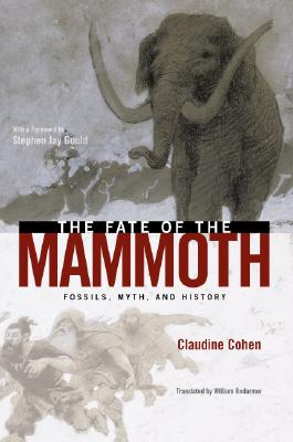 Image for The Fate of the Mammoth: Fossils, Myth, and History