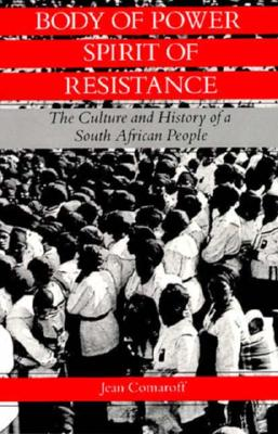 Image for Body of Power, Spirit of Resistance: The Culture and History of a South African