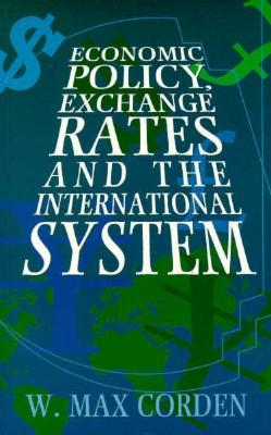 Image for Economic Policy, Exchange Rates, and the International System