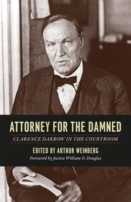 Image for Attorney for the Damned: Clarence Darrow in the Courtroom