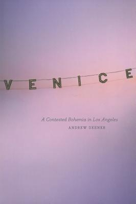 Image for Venice: A Contested Bohemia in Los Angeles