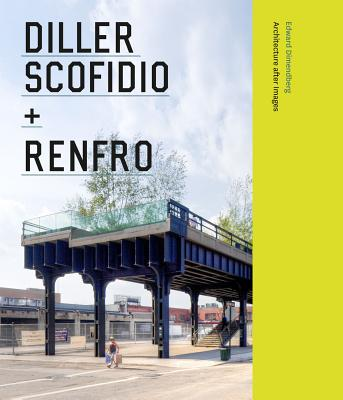 Image for Diller Scofidio + Renfro: Architecture after Images