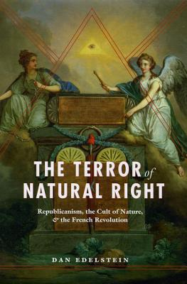 Image for The Terror of Natural Right: Republicanism, the Cult of Nature, and the French Revolution