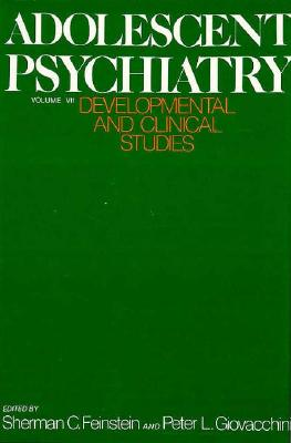 Image for Adolescent Psychiatry, Volume 7: Developmental and Clinical Studies