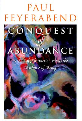 Image for Conquest of Abundance: A Tale of Abstraction versus the Richness of Being