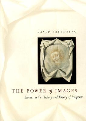 Image for The Power of Images: Studies in the History and Theory of Response