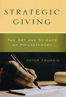 Image for Strategic Giving: The Art and Science of Philanthropy