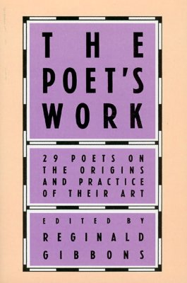 Image for Poet's Work: 29 Poets on the Origins and Practice of Their Art