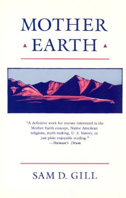 Mother Earth: An American Story, Gill, Sam D.