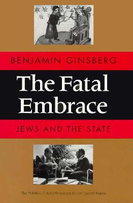 The Fatal Embrace: Jews and the State, Ginsberg, Benjamin