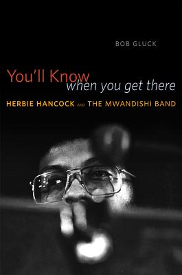 Image for You'll Know When You Get There: Herbie Hancock and the Mwandishi Band