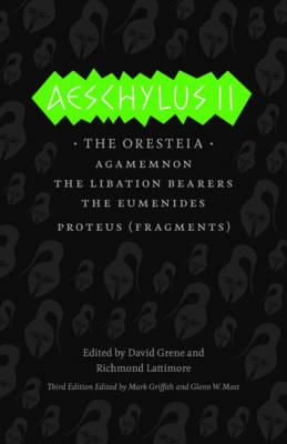 Aeschylus II: The Oresteia (The Complete Greek Tragedies), Aeschylus