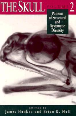 The Skull, Volume 2: Patterns of Structural and Systematic Diversity