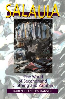 Image for Salaula: The World of Secondhand Clothing and Zambia