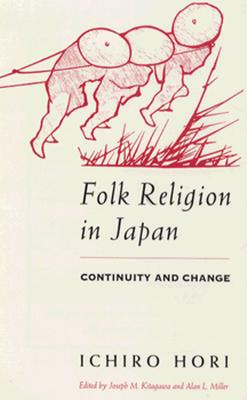 Folk Religion in Japan: Continuity and Change (The Haskell Lectures on History of Religions), Hori, Ichiro