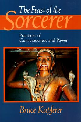 Image for The Feast of the Sorcerer: Practices of Consciousness and Power