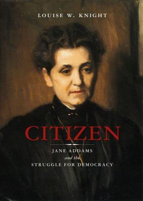 Image for Citizen: Jane Addams and Struggle for Democracy