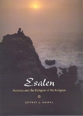 Image for Esalen: America and the Religion of No Religion