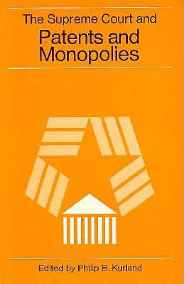 Image for The Supreme Court and Patents and Monopolies