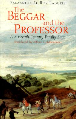 Image for The Beggar and the Professor: A Sixteenth-Century Family Saga