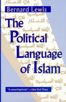 "The Political Language of Islam (Exxon Lecture Series), ""Lewis, Bernard"""
