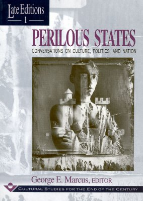 Image for Perilous States: Conversations on Culture, Politics, and Nation (Volume 1) (Late Editions: Cultural Studies for the End of the Century)