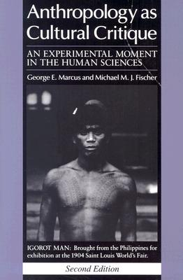 Image for Anthropology as Cultural Critique: An Experimental Moment in the Human Sciences