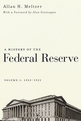 Image for History of the Federal Reserve Vol. 1