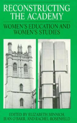 Image for Reconstructing the Academy: Women's Education and Women's Studies