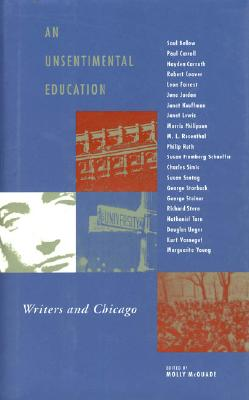 An Unsentimental Education: Writers and Chicago, McQuade, Molly