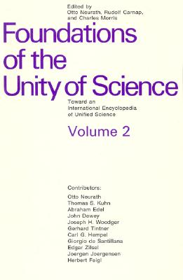 Image for Foundations of the Unity of Science: Toward an International Encyclopedia of Unified Science, Vol. 2