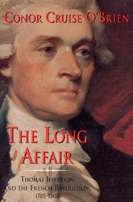 Image for The Long Affair: Thomas Jefferson and the French Revolution, 1785-1800