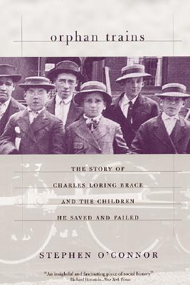 Image for Orphan Trains: The Story of Charles Loring Brace and the Children He Saved and Failed