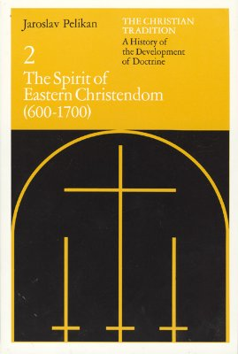 Image for The Christian Tradition: A History of the Development of Doctrine, Volume 2: The Spirit of Eastern Christendom (600-1700) (The Christian Tradition: A History of the Development of Christian Doctrine)