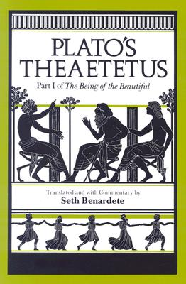Plato's Theaetetus: Part I of The Being of the Beautiful, Plato