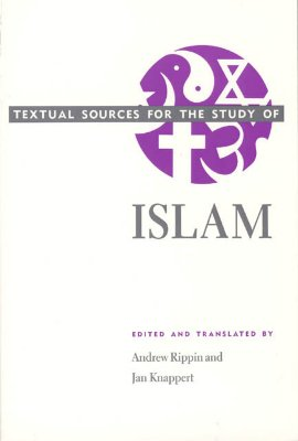 Textual Sources for the Study of Islam (Textual Sources for the Study of Religion)