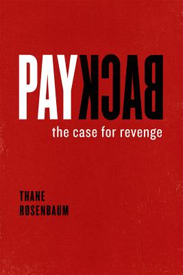 Image for Payback: The Case for Revenge