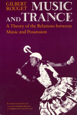 Image for Music and Trance: A Theory of the Relations Between Music and Possession