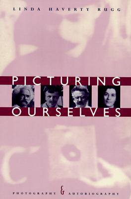 Image for Picturing Ourselves: Photography and Autobiography