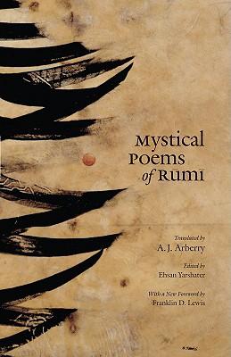 Mystical Poems of Rumi, Jalal al-Din Rumi