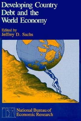 Image for Developing Country Debt and the World Economy (National Bureau of Economic Research Project Report)