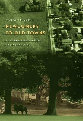 Image for Newcomers to Old Towns: Suburbanization of the Heartland
