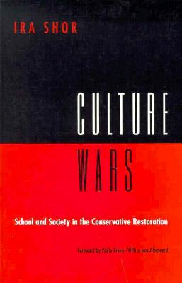 Culture Wars: School and Society in the Conservative Restoration, Shor, Ira