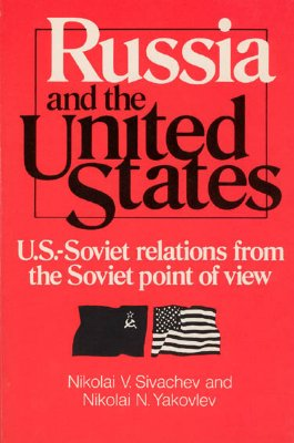 Image for Russia and the United States (U.S.-Soviet relations from the Soviet point of view)